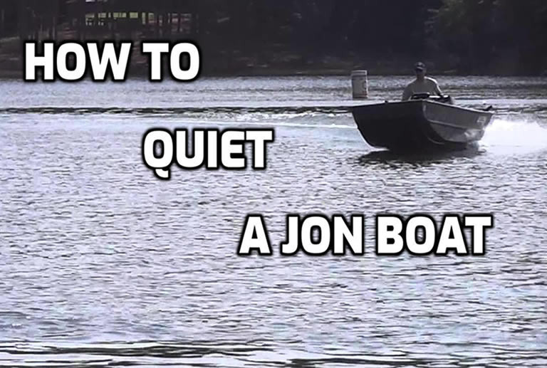 how to quiet a Jon boat