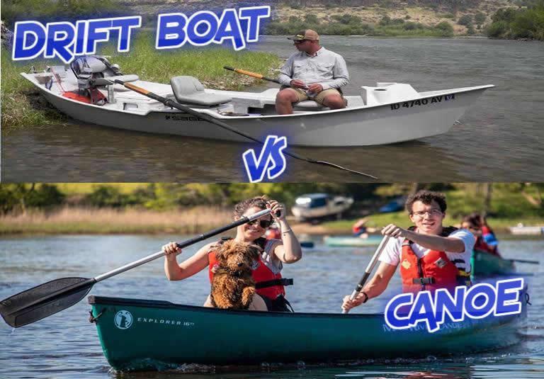 Drift boat vs Canoe